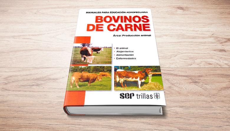 Manuales para educación agropecuaria: Bovinos de Carne